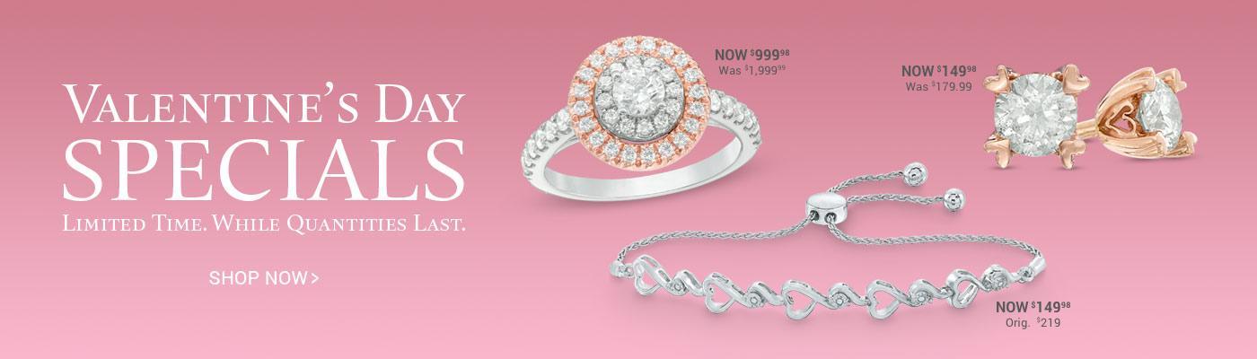 Limited Time. Valentine's Day Specials While Quantities  Last. >