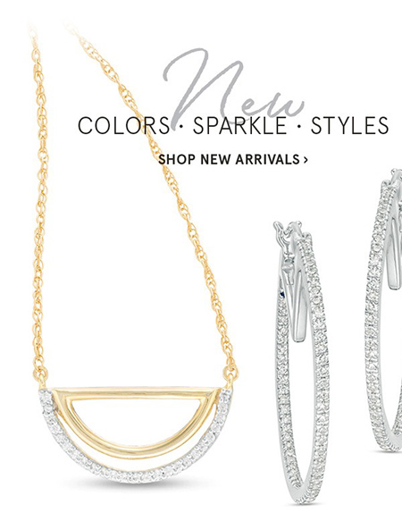 New Colors, New Sparkle, New Styles | Shop New Arrivals >
