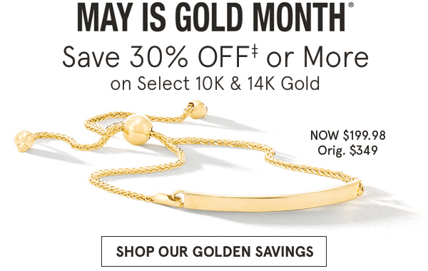 May is gold Month | Save 30% Off‡ or more on Select gold >