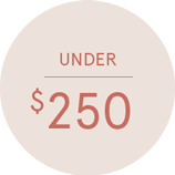 Shop Gifts Up to $250 >