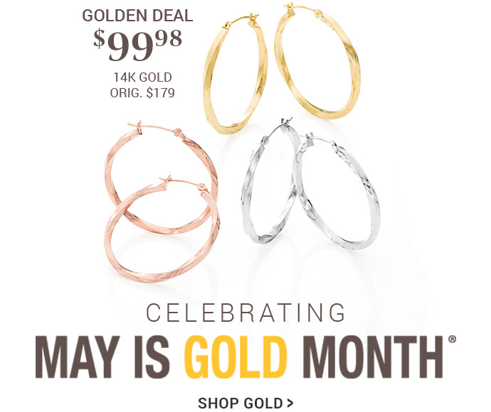 May is Gold Month. Shop Now.